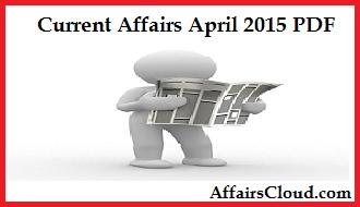 Current Affairs April 2015 PDF