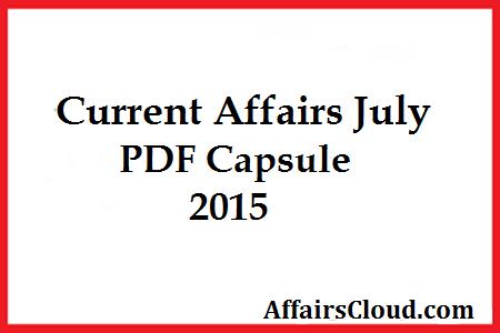 Current Affairs July PDF Capsule 2015