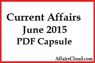Current Affairs June 2015 PDF Capsule