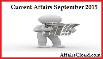 Current Affairs September 2015