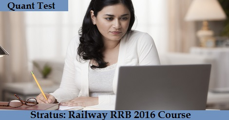 Stratus- Railway RRB 2016 Course - Quants Test