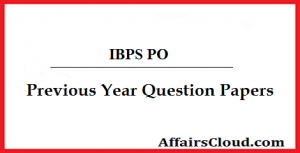 IBPS PO Previous Year Question Papers PDF Download