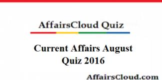 Current Affairs Quiz August 2016