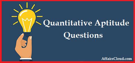 Quantitative Aptitude Questions for Competitive Exams