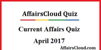 Current Affairs April Quiz 2017