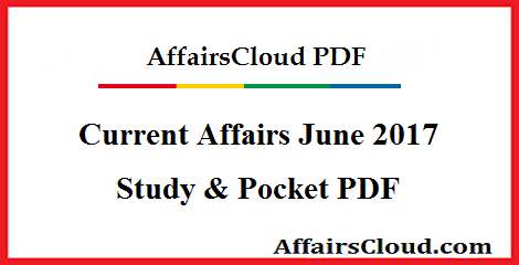 Current Affairs June 2017 PDF