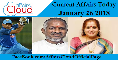 Current Affairs Today - January 26 2018