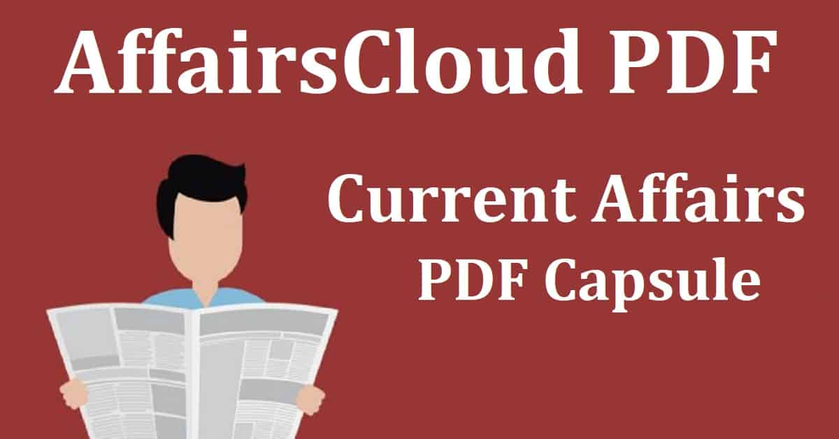 Current Affairs PDF By AffairsCloud