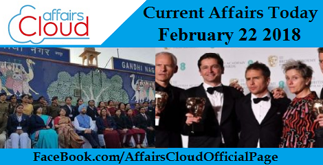 Current Affairs Today - February 22 2018