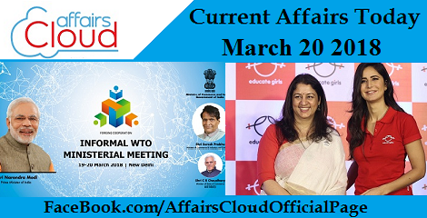 Current Affairs Today - March 20 2018