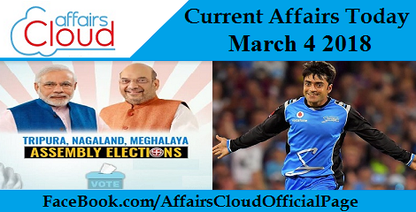 Current Affairs Today - March 4 2018