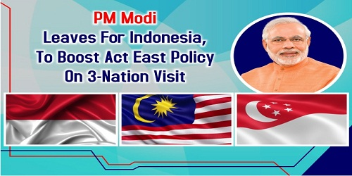 Prime Minister Narendra Modi's 3 nation Visit to Indonesia , Malaysia and Singapore.