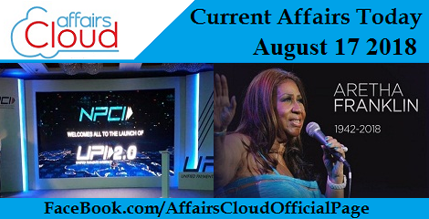 Current Affairs Today August 17 2018