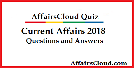 current affairs 2018 questions and answers