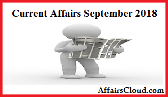 Current Affairs September 2018