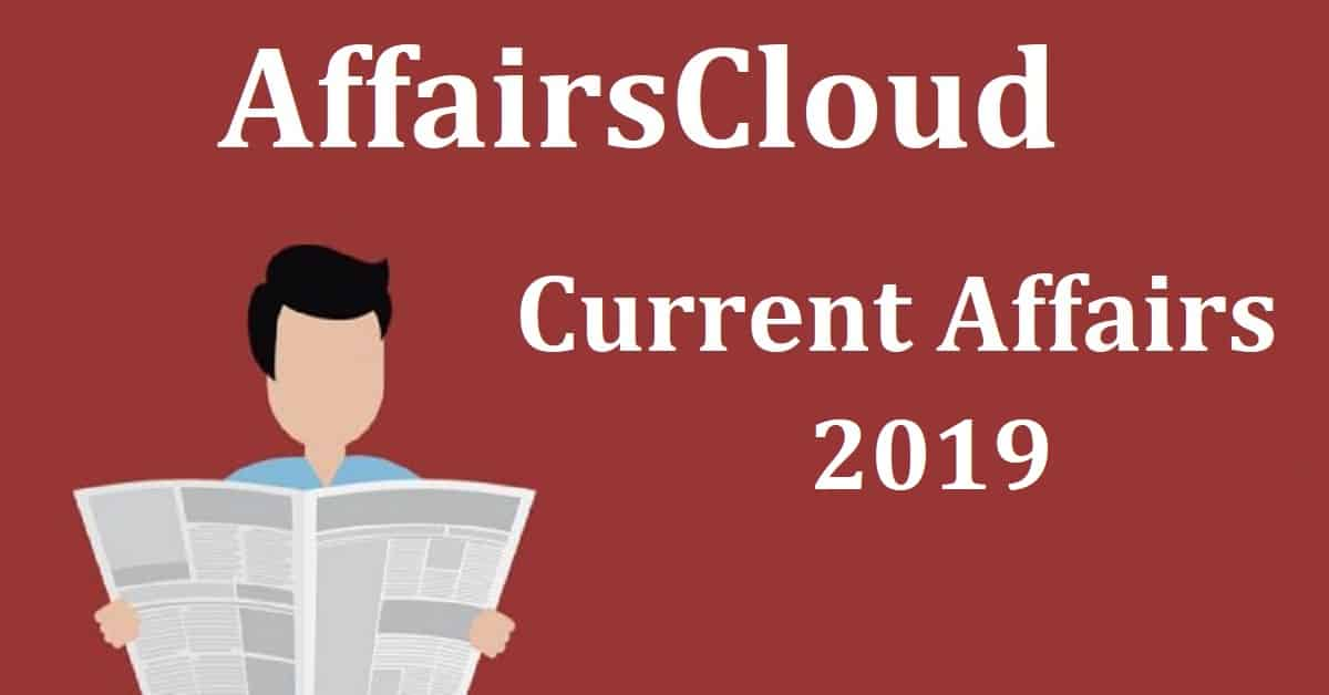 Current Affairs 2019 - PDF, Quizzes, Mock Test by Affairs Cloud