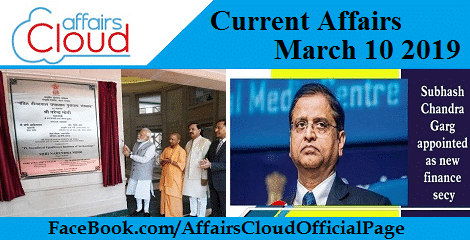Current Affairs March 10 2019
