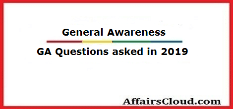 General Awareness Questions asked in 2019 Competitive Exams