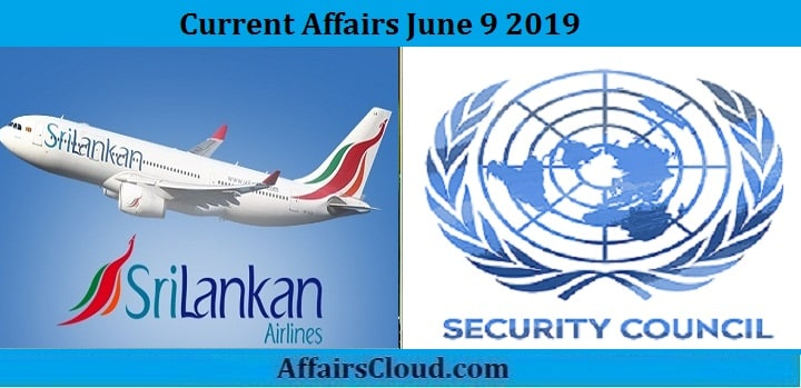 Current Affairs June 9 2019