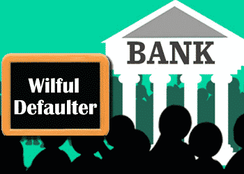 Wilful Defaulters