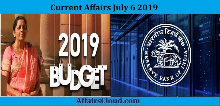 Current Affairs July 6 2019