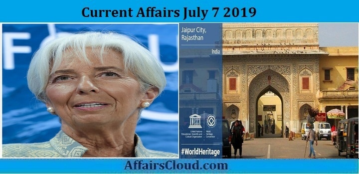 Current Affairs July 7 2019
