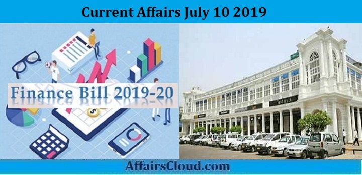 Current Affairs July 10 2019