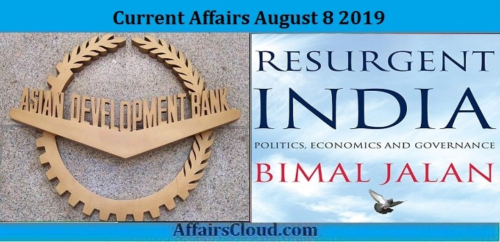 Current Affairs August 8 2019