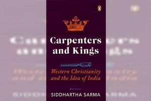 Carpenters and Kings Western Christianity and the Idea of India