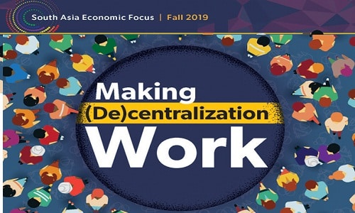 South Asia Economic Focus, Fall 2019 Making (De)centralization Work