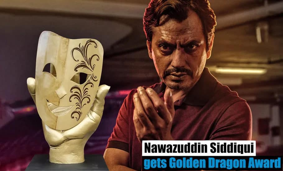nawazuddin siddiqui gets golden dragon award