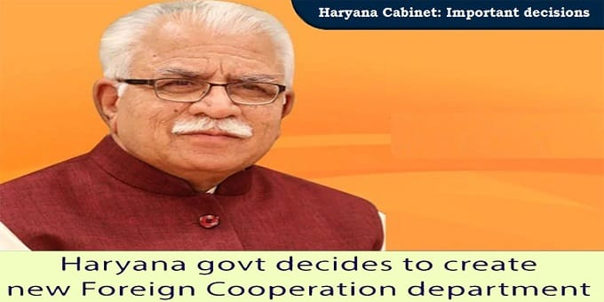Haryana Govt decides new Foreign Cooperation department