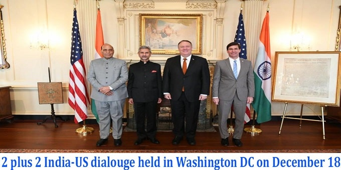 2 plus 2 India-US dialogue held in Washington DC on December 18