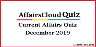 CURRENT AFFAIRS QUIZ DECEMBER 2019