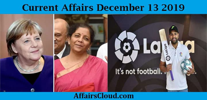 Current Affairs Today December 13 2019