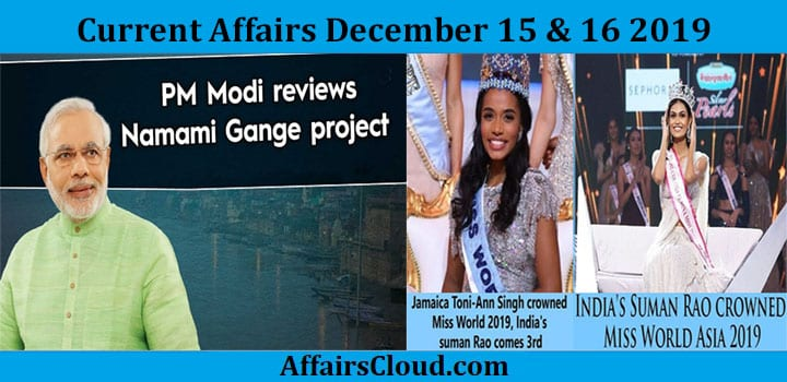 Current Affairs Today December 15 & 16 2019