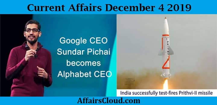 Current Affairs Today December 4 2019