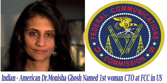 Dr Monisha Ghosh 1st woman CTO at FCC in US