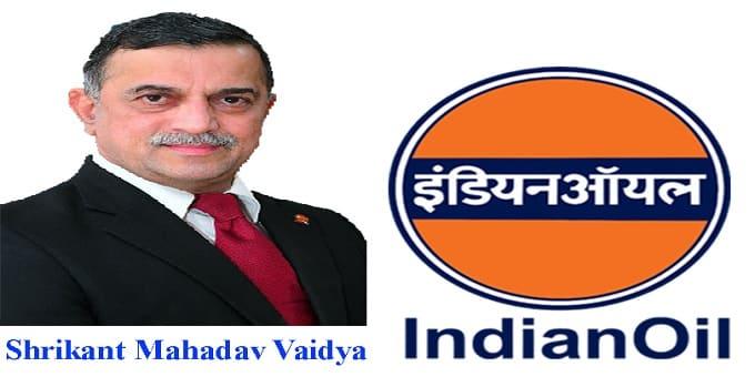 Shrikant Madhav Vaidya to be next Indian Oil Corporation chief