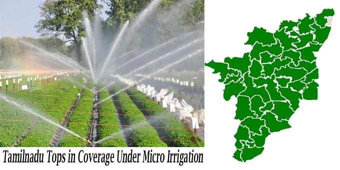Tamil Nadu tops in coverage under micro-irrigation