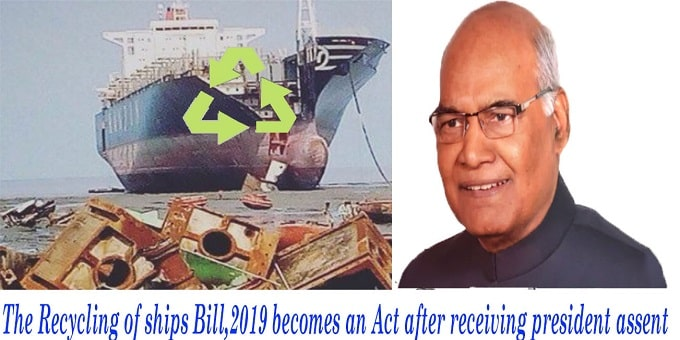 The Recycling of Ships Bill, 2019 becomes an Act after receiving assent of President of India