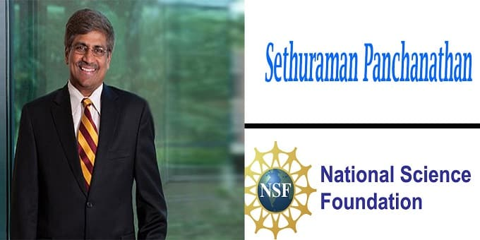 scientist Sethuraman Panchanathan to lead National Science Foundation