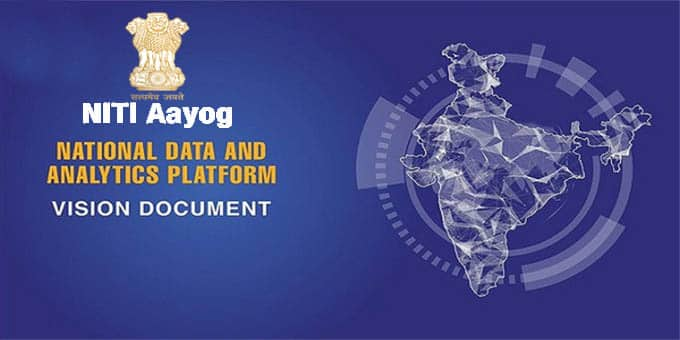 NITI Aayog Releases Its Vision for the National Data and Analytics Platform(write static GK)
