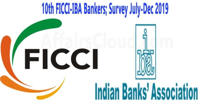 10th FICCI IBA Bankers Survey