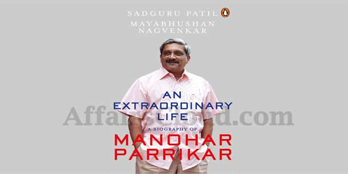 An Extraordinary Life A biography of Manohar Parrikar
