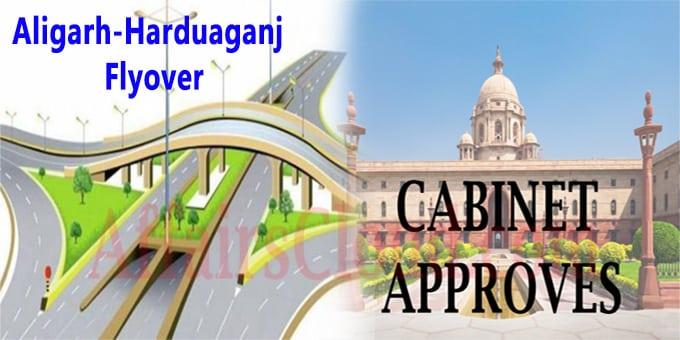 Cabinet approves construction of Aligarh-Harduaganj flyover new