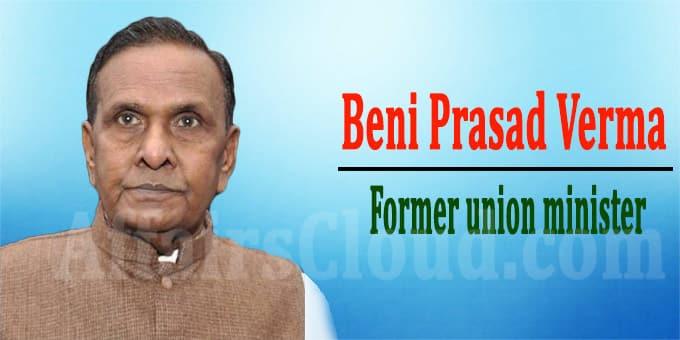 Former union minister Beni Prasad Verma dies