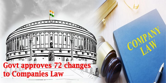 Govt approves 72 changes to companies law new