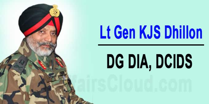 Lt Gen KJS Dhillon to take charge as DG DIA, DCIDS 1