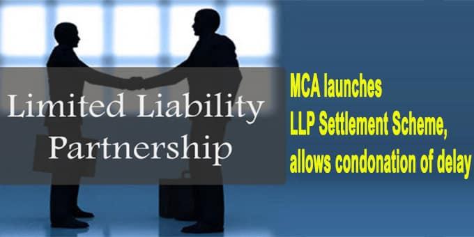 MCA launches LLP Settlement Scheme